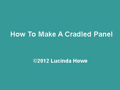 How To Make a Cradled Panel - How To Make A Cradled Panel Lucinda Howe